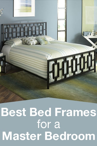 Best Bed Frames for a Master Bedroom from Overstock™. These ideas will help you figure out your bedroom design personality, so you can choose the best bed to get the look you want.