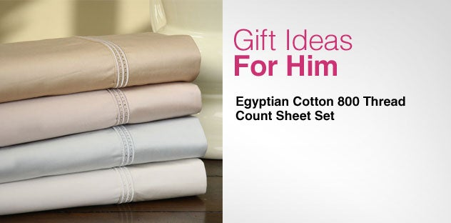 Gift Ideas for Him - Day 9 - Egyptian Cotton 800 Thread Count Sheet Set