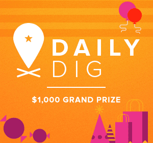 Daily Dig - $1000 Grand Prize