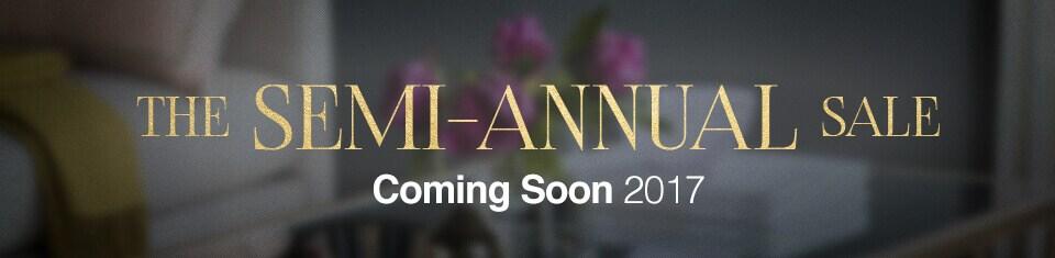 Semi-Annual Sale - Coming Soon! 2017