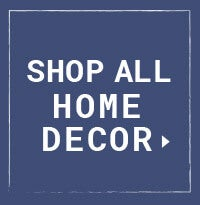 Extra 10% off Home Decor*