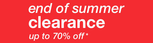 End of Summer Clearance - up to 70% off