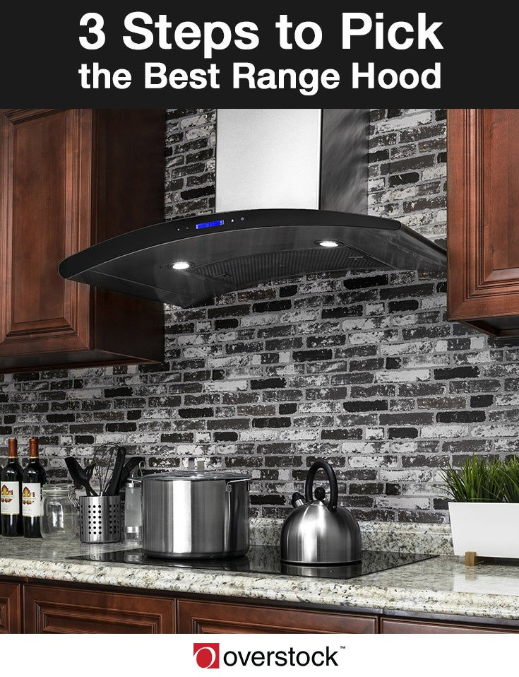 3 Steps to Pick the Best Range Hood