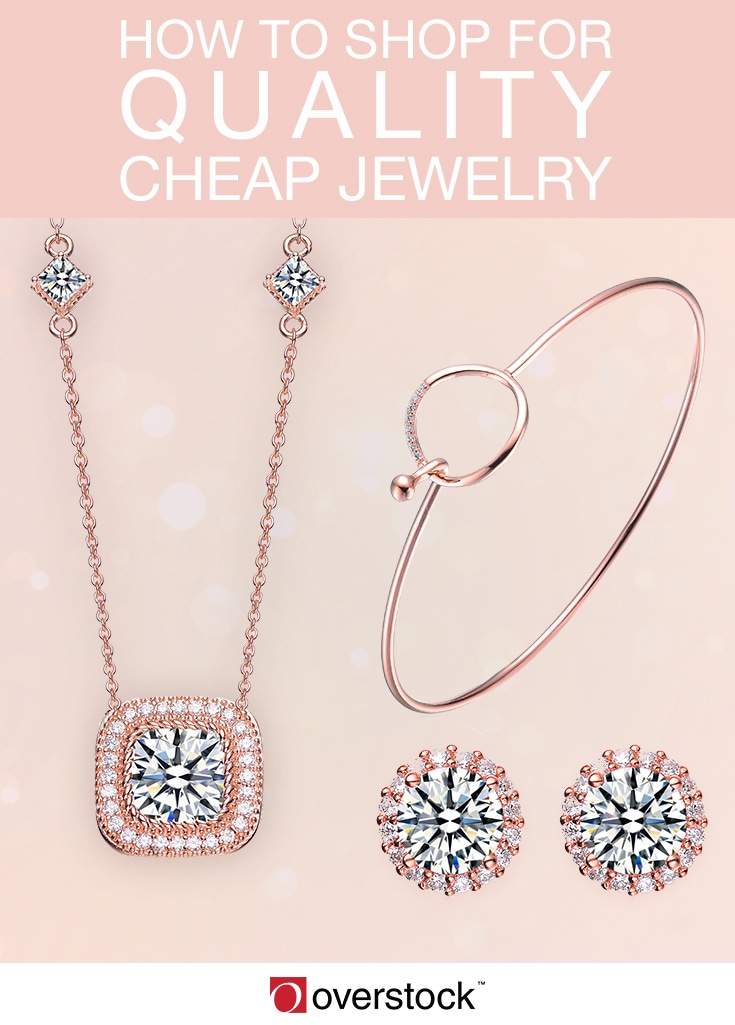 How to Shop for Quality Cheap Jewelry