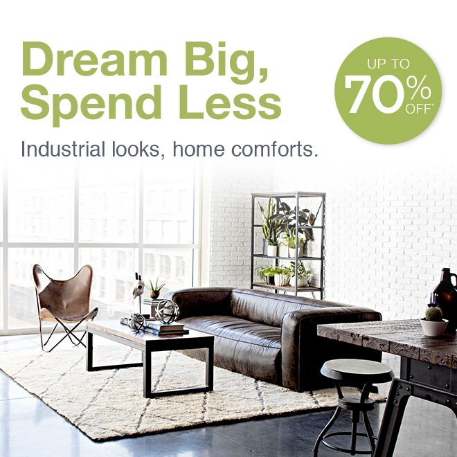 Up to 70% Off* Dream Big, Spend Less