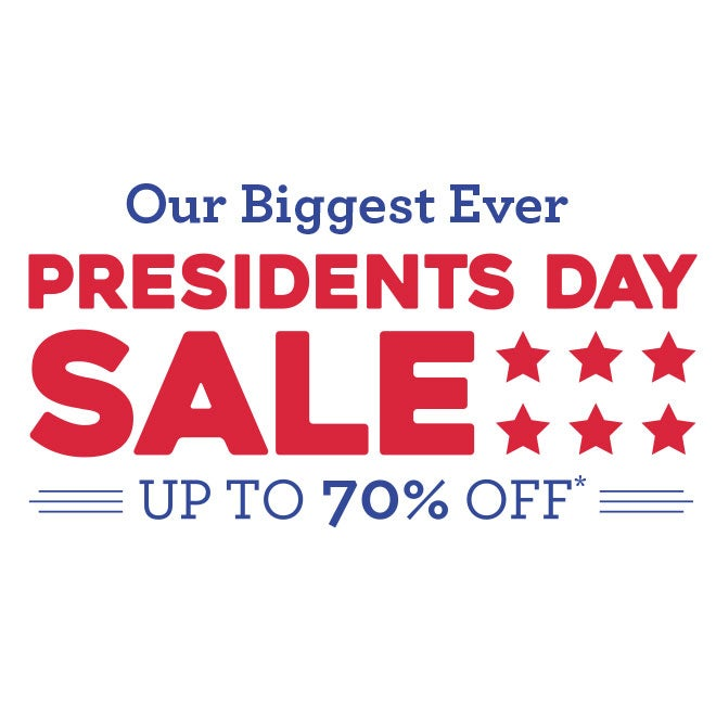 Up to 70% Off* Presidents Day Sale