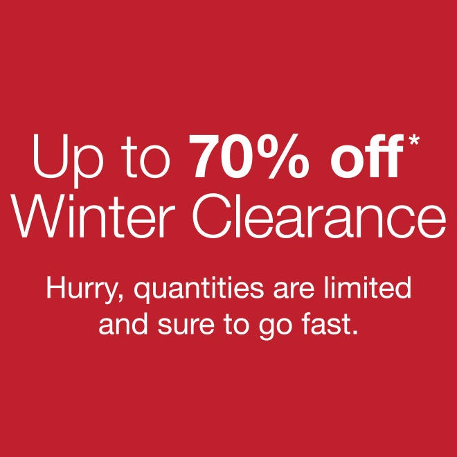 Up to 70% Off* One Big Winter Clearance