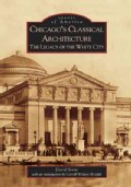 Chicago's Classical Architecture: The Legacy of the White City (Paperback)
