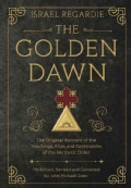 The Golden Dawn: The Original Account of the Teachings, Rites, and Ceremonies of the Hermetic Order (Hardcover)