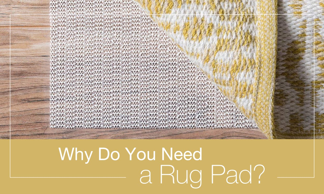 Why You Need a Rug Pad